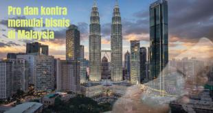 Pro dan kontra memulai bisnis di Malaysia
